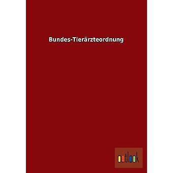 BundesTierrzteordnung by ohne Autor