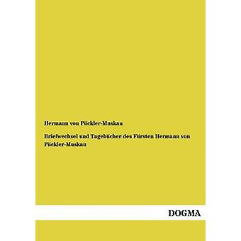 Briefwechsel Und Tagebucher Des Fursten Hermann Von PucklerMuskau par PucklerMuskau & Hermann Von
