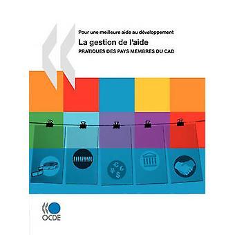 Hell une meilleure aide au dveloppement La gestion de laide Pratiques des pays membres du CAD av OECD Publishing