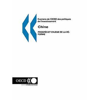 Examens de lOCDE des politiques de linvestissement Chine  Progres et enjeux de la reforme by OCDE. Publie par editions OCDE