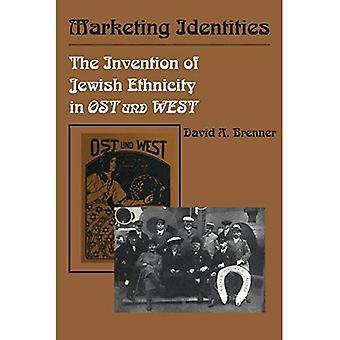 Marketing Identities: The Invention of Jewish Ethnicity in Ost Und West