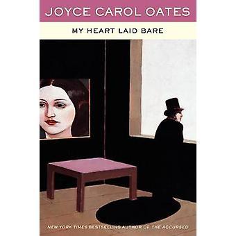 My Heart Laid Bare by Joyce Carol Oates - 9780062269256 Book