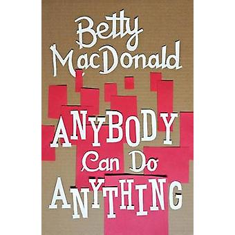 Anybody Can Do Anything by Betty MacDonald - 9780295999791 Book