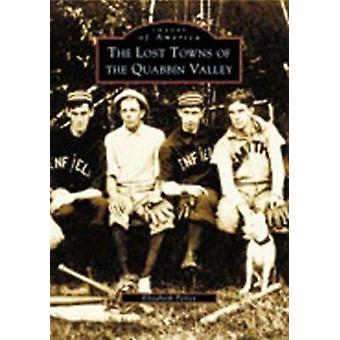 The Lost Towns of Quabbin Valley by Elizabeth Peirce - 9780738512198