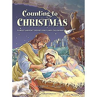 Counting to Christmas - Family Advent Devotions - 9780758657749 Book