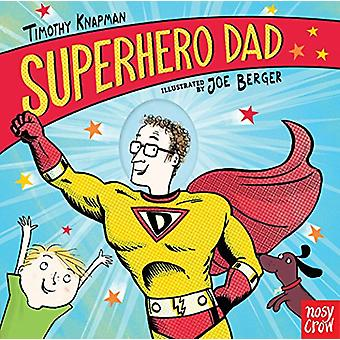 Superhero Dad by Timothy Knapman - 9780763699512 Book
