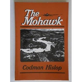 The Mohawk by Codman Hislop - 9780815624721 Book