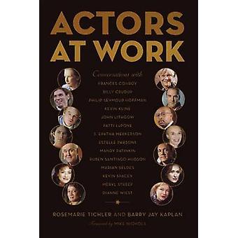 Actors at Work by Rosemarie Tichler - Barry Jay Kaplan - 978086547955