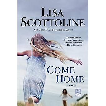 Come Home by Lisa Scottoline - 9781250023292 Book