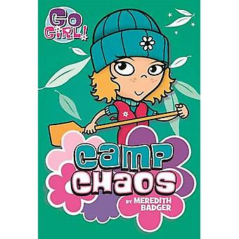 Go Girl #9 - Camp Chaos by Meredith Badger - 9781250115430 Book