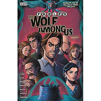 Fables the Wolf Among Us - Volume 2 by Eric Nguyen - Matthew Sturges -