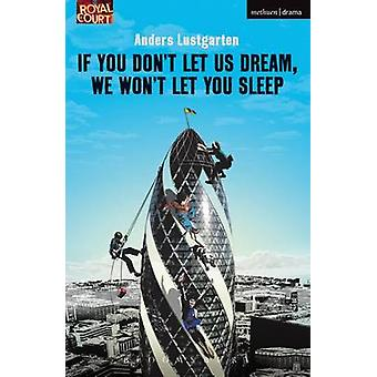 If You Don't Let Us Dream - We Won't Let You Sleep by Anders Lustgart