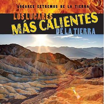 Los Lugares Mas Calientes de La Tierra (Earth's Hottest Places) by Se