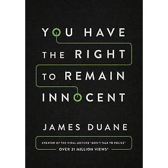 You Have the Right to Remain Innocent by James Duane - 9781503933392