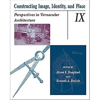 Constructing Image - Identity - and Place - Perspectives in Vernacular