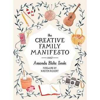 The Creative Family Manifesto - Encouraging Imagination and Nurturing