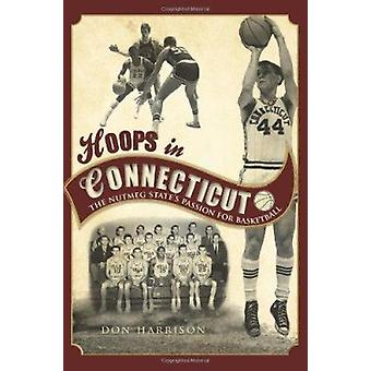 Hoops in Connecticut - The Nutmeg State's Passion for Basketball by Do