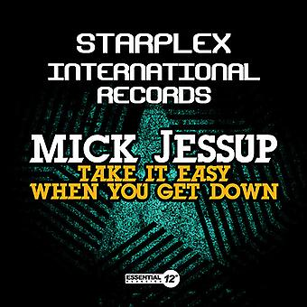 Mick Jessup - Take It Easy wenn Sie Get Down USA import