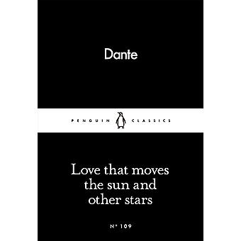 Love That Moves the Sun and Other Stars (Penguin Little Black Classics) (Paperback) by Alighieri Dante