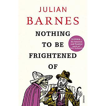 Nothing to be Frightened of by Julian Barnes - 9780099523741 Book