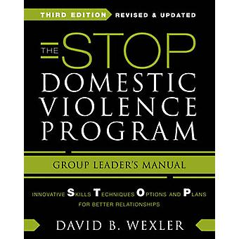 The Stop Domestic Violence Program - Group Leader's Manual (Third Edit