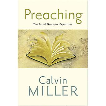 Preaching - The Art of Narrative Exposition by Dr Calvin Miller - 9780