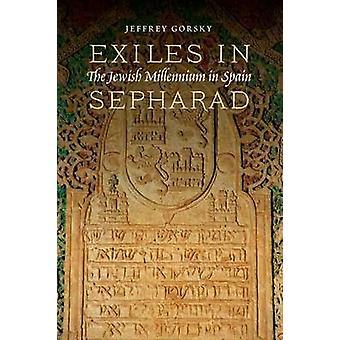 Exilés en sépharade - le millénaire juif en Espagne par Jeffrey Gorsky