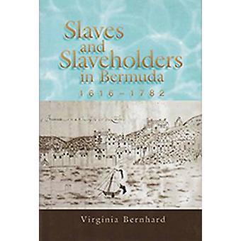 Esclaves et propriétaires d'esclaves aux Bermudes - 1616-1782 par Virginie Bernhard-