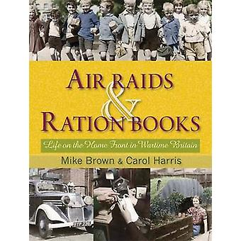 Air Raids and Ration Books - Life on the Home Front in Wartime Britain