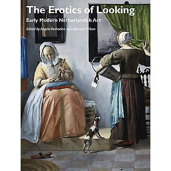 L'érotisme de la recherche - Art moderne tôt de Netherlandish par Angela Vanh
