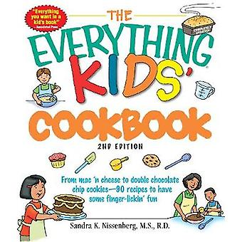 The  -Everything - Kids' Cookbook - From Mac 'n Cheese to Double Chocola