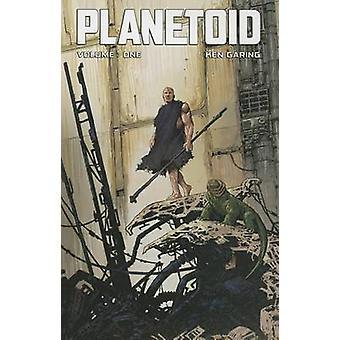 Planetoid - Volume 1  by Ken Garing - Ken Garing - 9781607068136 Book