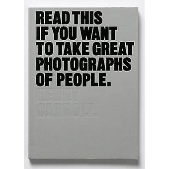 Lisez ceci si vous voulez prendre de grandes photographies de personnes par Henry Ca