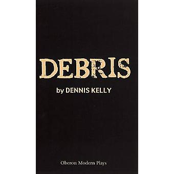 Trümmer von Dennis Kelly - 9781840024333 Buch
