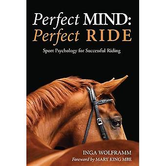 Perfect Mind - Perfect Ride - Sport Psychology for Successful Riding b
