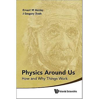 Física em torno de nós - como e por que as coisas funcionam por Ernest M. Henley - J. G