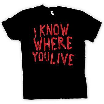 القميص النسائي--أنا أعرف أين كنت تعيش-مطارد مضحك