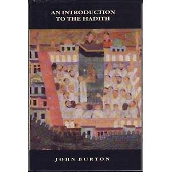 An Introduction to the Hadith by John Burton - 9780748604357 Book