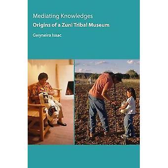 Förmedla kunskaper - ursprunget till Zuni Tribal Museum av medla Kn