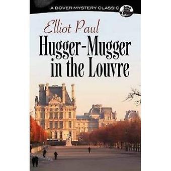 Hugger-Mugger i Louvre (Dover mysterium klassisk)