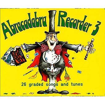 Abracadabra Recorder: 26 Graded Songs and Tunes: Pupil's Book Bk. 3 (Abracadabra)