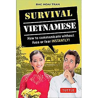 Survival Vietnamese: How to Communicate Without Fuss or Fear - Instantly! (Vietnamese Phrasebook)