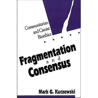 Fragmentación y consenso: comunitarismo y bioética Casuist