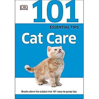 101 conseils essentiels: Cat Care