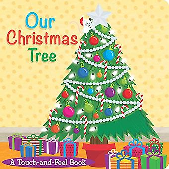 Our Christmas Tree: A Touch-And-Feel Book (Touch-and-Feel Books)