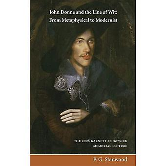 John Donne and the Line of Wit: From Metaphysical to Modernist