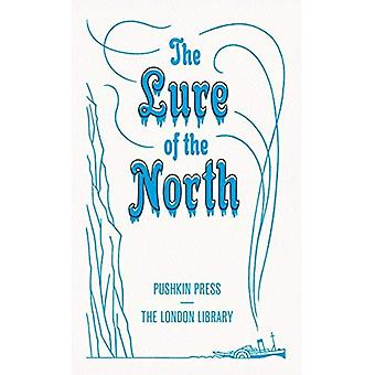 The Lure of the North (The London Library)