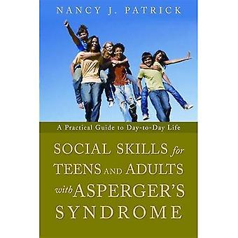Soziale Kompetenz für Jugendliche und Erwachsene mit Asperger Syndrom: eine praktische Anleitung zum Alltag