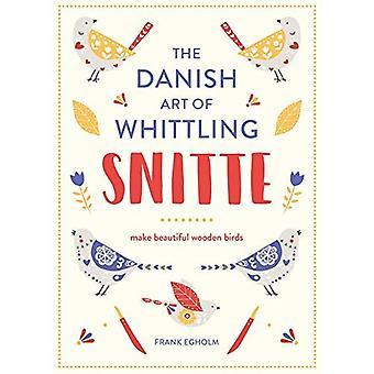 Snitte: Die dänische Kunst des schnitzen: schöne hölzerne Vögel