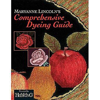 Maryanne Lincolns omfattande färgning Guide: 10 år av recept från Dye köket (matta Hooking tidningens...